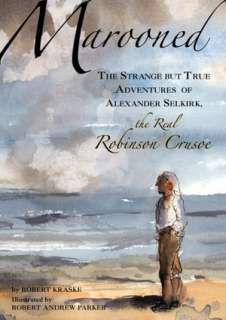 but True Adventures of Alexander Selkirk, the Real Robinson Crusoe