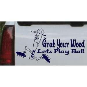 Funny Grab Your Wood Lets Play Ball Baseball Sports Car Window Wall