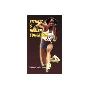 Fitness and Health Education (9788178792422): Dr. Sharad