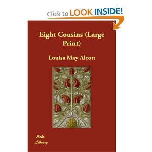 Eight Cousins (Large Print) (9781847027962) Louisa May Alcott Books