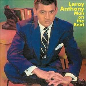 Man on the Beat Leroy Anthony & His Orchestra Music