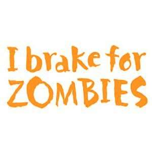 Brake for Zombies   6 ORANGE Vinyl Decal Window Sticker by Ikon Sign