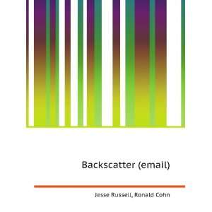 Backscatter (email): Ronald Cohn Jesse Russell: Books