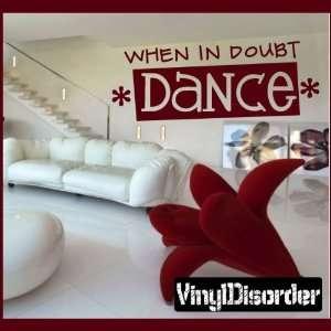 When in Doubt Dance Sports Hobbies Outdoor Vinyl Wall Decal Sticker