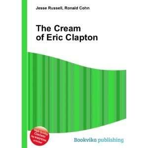 Cream of Eric Clapton Ronald Cohn Jesse Russell  Books