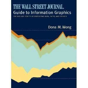 The Wall Street Journal Guide to Information Graphics byWong Wong