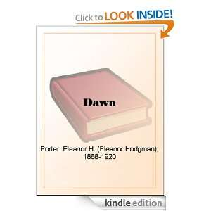 Dawn eBook: Eleanor H. (Eleanor Hodgman) Porter: Kindle