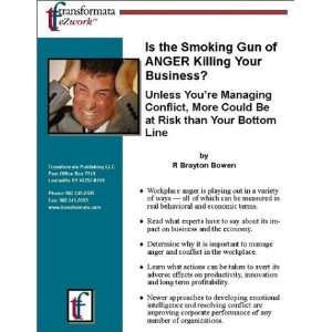 Is the Smoking Gun of ANGER Killing Your Business?: Unless