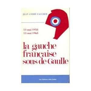 1968. La Gauche française sous de Gaulle: Jean André Faucher: Books