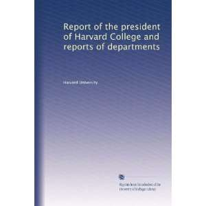 and reports of departments (Volume 24) Harvard University. Books