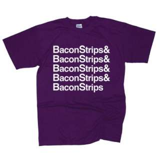 BACON STRIPS T SHIRT FOOD EPIC FUNNY TIME T SHIRT PARTY MULTI COLOR