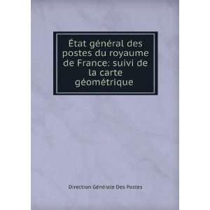 ?tat général des postes du royaume de France: suivi de la carte