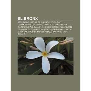El Bronx Barrios del Bronx, Bronxeños, Edificios y