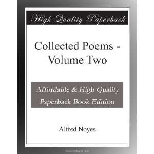 Collected Poems   Volume Two Alfred Noyes Books