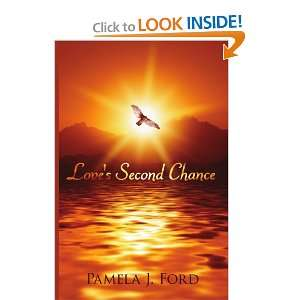 Loves Second Chance (9781434326485) Pamela Ford Books