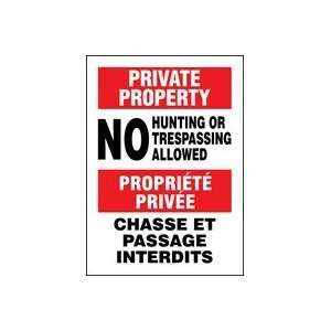 PRIVATE PROPERTY PRIVATE PROPERTY NO HUNTING OR TRESPASSING ALLOWED