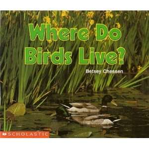 Where Do Birds Live? (Science Emergent Readers