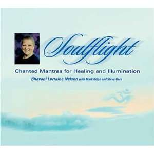 Soulflight: Chanted Mantras for Healing and Illumination