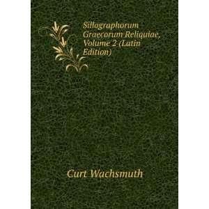 Graecorum Reliquiae, Volume 2 (Latin Edition) Curt Wachsmuth Books