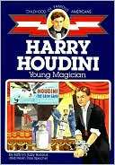 Harry Houdini Young Magician (Childhood of Famous Americans Series)