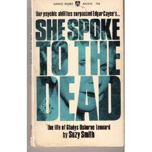 to the Dead   The Life of Gladys Osborne Leonard: Suzy Smith: Books