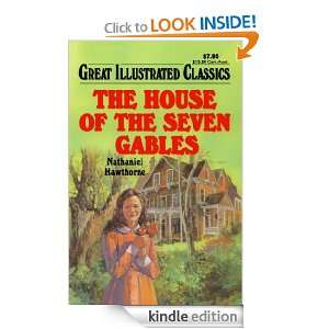 The House of Seven Gables Great Illustrated Classics [Kindle Edition]