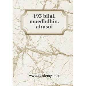 193 bilal.muedhdhin.alrasul www.akademya.net Books