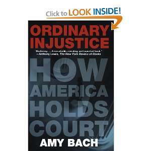 Injustice How America Holds Court (9780805092271) Amy Bach Books
