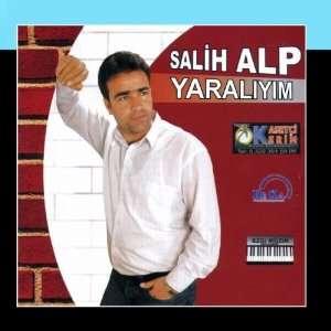 Yaraliyim: Salih Alp: Music