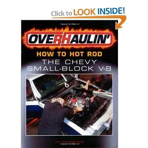 Overhaulin How To Hot Rod the Chevy Small Block V 8