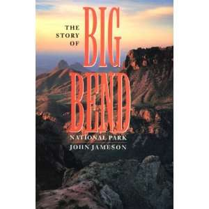 Story of Big Bend National Park (9780292740426) John Jameson Books