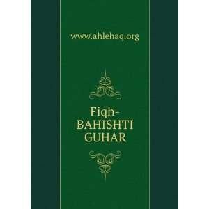 Fiqh BAHISHTI GUHAR www.ahlehaq.org Books