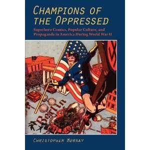 Champions of the Oppressed?: Superhero Comics, Popular