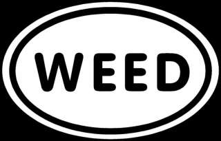 WEED Sticker Funny Stoner Pot Marijuana High Car Decal