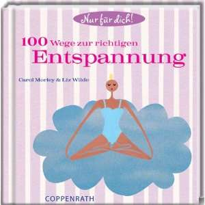 100 Wege zur richtigen Entspannung (9783815743928) Liz Wilde Books