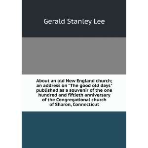 church of Sharon, Connecticut: Gerald Stanley Lee: Books