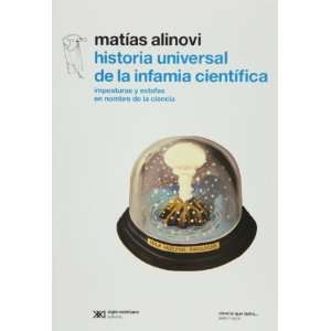 com Historia universal de la infamia cientifica imposturas y estafas