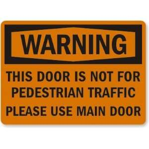 Warning: This Door Is Not For Pedestrian Traffic Please Use Main Door