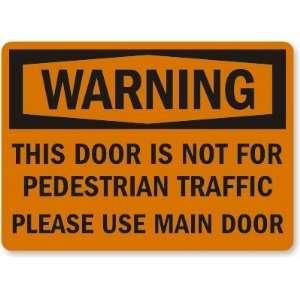 Warning: This Door Is Not For Pedestrian Traffic Please Use Main Door