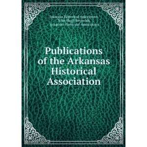 Publications of the Arkansas Historical Association: John Hugh