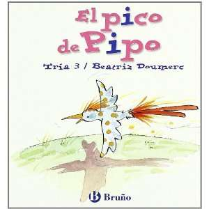 El pico de Pipo: Juega Con La I (Zoo; Zoo De Las Letras