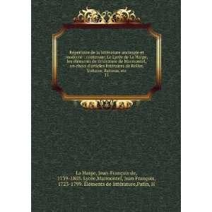 , 1723 1799. �léments de littérature,Patin, H La Harpe Books