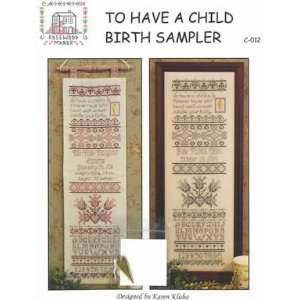 To Have a Child Birth Sampler   Cross Stitch Pattern: Arts