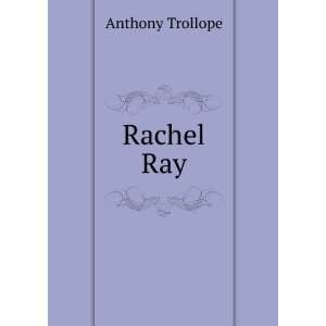 Rachel Ray Anthony Trollope Books