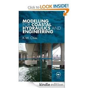 Modelling for Coastal Hydraulics and Engineering K. W. Chau