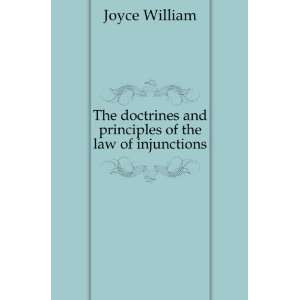 and principles of the law of injunctions Joyce William Books