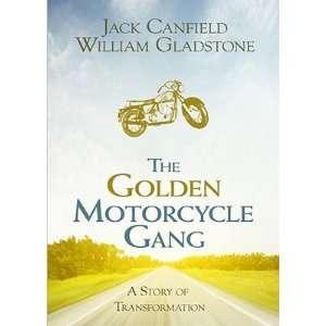 Jack Canfield, William GladstonesThe Golden Motorcycle