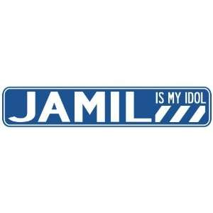 JAMIL IS MY IDOL STREET SIGN
