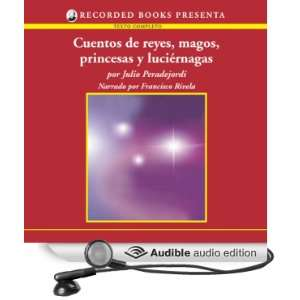 Cuentos de reyes, magos, princesas y luciernagas (Texto