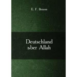 Deutschland über Allah. 1: E. F. Benson: Books